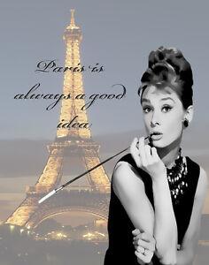 Audrey Hepburn Paris Is Always A Good Idea Print 11 x 14   #4543