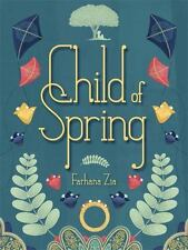 Child of Spring: By Zia, Farhana