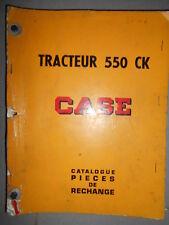 Case tractopelle tracteur 550 CK : catalogue pièces 1967