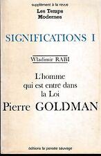 W. Rabi - L'HOMME QUI EST ENTRE DANS LA LOI Pierre GOLDMAN - 1976
