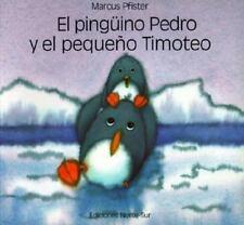 El pinguino Pedro y el pequeno Timoteo (Spanish Edition)-ExLibrary