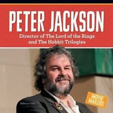 Movie Makers: Peter Jackson : Director of the Lord of the Rings and the...
