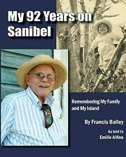NEW My 92 Years on Sanibel by Francis P. Bailey