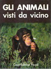 S10 Gli animali visti da vicino Fernand Mery Ed. Piccoli 1973