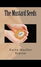 The Mustard Seeds by Karen Mueller Bryson (2012, Paperback)