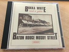 BUKKA WHITE - Baton Rouge Mosby Street - CD - **Excellent Condition** - RARE