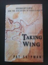 Taking Wing Pat Shipman Archaeopteryx Evolution Bird Flight Ornithology Fossils