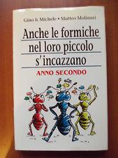ANCHE LE FORMICHE NEL LORO PICCOLO S'INCAZZANO ANNO SECONDO - Gino e Michele