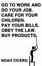 Go to Work and Do Your Job. Care for Your Children. Pay Your Bills. Obey the...