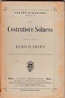 E. Ibsen IL COSTRUTTORE SOLNESS DRAMMA IN TRE ATTI TREVES 1906-L5038
