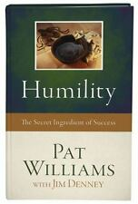 Humility : The Secret Ingredient of Success by Pat Williams and Jim Denney...