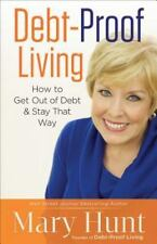 Debt-Proof Living: How to Get Out of Debt & Stay That Way by Hunt, Mary