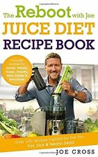 The Reboot with Joe Juice Diet Recipe Book: Over 100 Recipes Inspired by the Fi