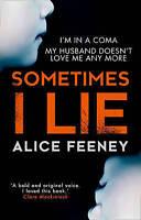 Sometimes I Lie: A psychological thriller with a killer twist you'll never...