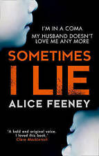 Sometimes I Lie: A psychological thriller by Alice Feeney Paperback