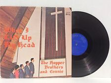 The Hopper Brothers and Connie WHEN I LIFT UP MY HEAD vinyl LP Southern Gospel
