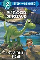 The Journey Home (Disney/Pixar The Good Dinosaur) (Step into Reading) by Bill Sc