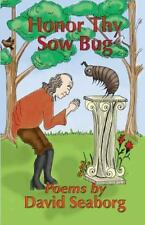 Honor Thy Sowbug by David Seaborg (2014, Paperback)
