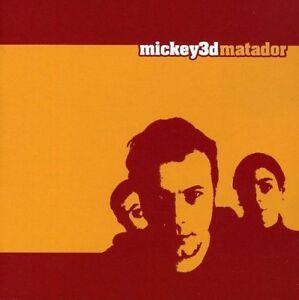 Mickey 3d - Matador (NEW CD)