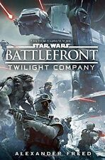 NEW Star Wars Battlefront : Twilight Company Alexander Freed 2015 Hardcover BOOK