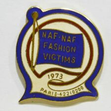 PINS VETEMENT MODE NAF NAF FASHION VICTIMS 1973 PARIS