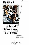 Adam oder das Geheimnis des Anfangs: Legenden und Porträ...   Buch   Zustand gut