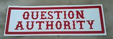 "HELLS ANGELS SUPPORT STICKERS 2X""QUESTION AUTHORITY"" 1x2"