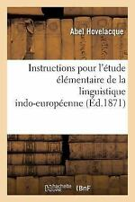 Instructions Pour l'Etude Elementaire de la Linguistique Indo-Europeenne by...