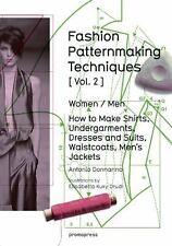 Fashion Patternmaking Techniques Vol. 2 : Women / Men. How to Make Dresses,...