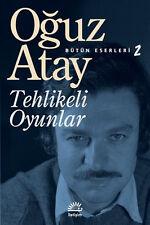 """Turkce Klasik Kitap  """" Oğuz Atay """"- """"TEHLİKELİ OYUNLAR """""""