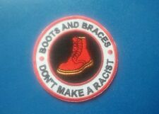 RUDE BOY SKINHEAD SKA SEW / IRON ON PATCH:- BOOTS AND BRACES DON'T MAKE A RACIST