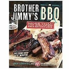Brother Jimmy's BBQ : More Than 100 Recipes for Pork, Beef, Chicken and the...