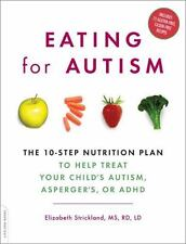 Eating for Autism: The 10-Step Nutrition Plan to Help Treat Your Child's Autism,
