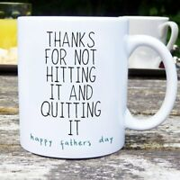 Fathers Day Gifts - Thank for Not Hitting it and Quitting it - Happy Father Day