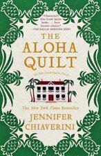 The Aloha Quilt: An Elm Creek Quilts Novel (The Elm Creek Quilts) Chiaverini, J