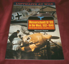 MESSERSCHMITT Bf 109 IN THE WEST 1937-40. Michael Payne. 1998. Fully Illustrated