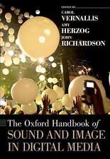 Oxford Handbooks: The Oxford Handbook of Sound and Image in Digital Media...