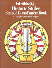Historic Styles Stained Glass Pattern Book - 83 patterns by Ed Sibbett , NEW PB