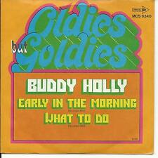 7'Buddy Holly >Early in the Morning/What to do< 50's GOLD!OLDIES BUT GOLDIES