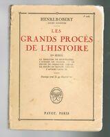 LES GRANDS PROCÈS DE L'HISTOIRE - IIe SÉRIE - HENRI ROBERT - PAYOT 1922