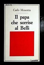 CARLO MUSCETTA IL PAPA CHE SORRISE AL BELLI LUCARINI 1989