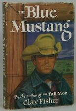 Clay Fisher, Will Henry Henry Wilson Allen / Blue Mustang First Edition 1956