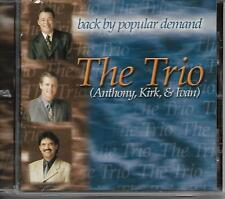 """THE TRIO..""""ANTHONY, KIRK & IVAN""""..""""BACK BY POPULAR DEMAND"""".... HTF OOP GOSPEL CD"""