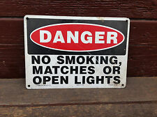 "Vintage Metal ""Danger No Matches, Smoking or Open Lights"" Sign"