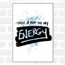 Take A Ride On Energy Inspirational Quote Jumbo Fridge Magnet