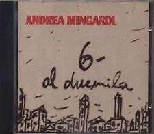 ANDREA MINGARDI - 6 Al duemila - CD 1994 Come Nuovo