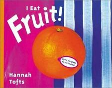 Things I Eat: I Eat Fruit! by Hannah Tofts (2001, Hardcover, Revised)