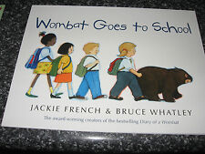 WOMBAT GOES TO SCHOOL BY JACKIE FRENCH AND BRUCE WHATLEY SOFTCOVER BRAND NEW