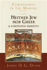 Neither Jew nor Greek: A Contested Identity by James D. G. Dunn (Hardback, 2016)