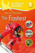 Kingfisher Readers: Record Breakers - the Fastest (Level 5: Reading Fluently)...